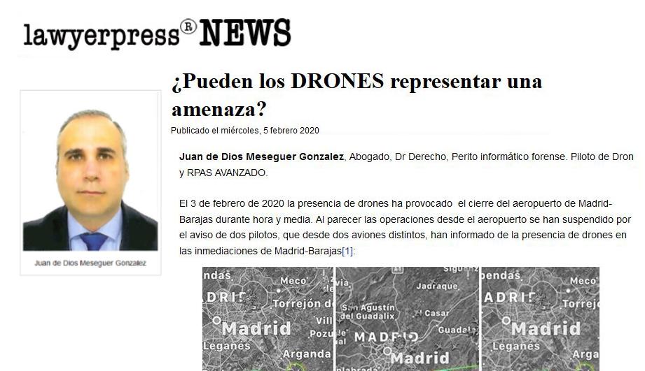 Artículo de Juan de Dios Meseguer publicado en Lawyerpress.com ¿Pueden los DRONES representar una amenaza?