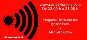 Programa de Radio Resistiré en www.rdio24online.com de 23:00 a 24:00 realizado por Ignacio Parra y Manuel Escobar