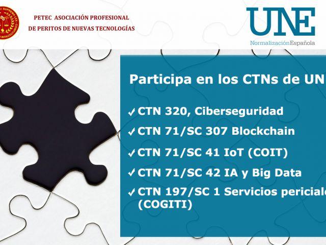 PETEC miembro de UNE invita a sus asociados a formar parte del los CNTs de Ciberseguridad, Blockchain, IoT, IA y Big Data , Servicios periciales